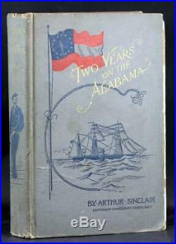 1st Ed 1895 Two Years on the Alabama Arthur Sinclair Confederate Navy Civil War