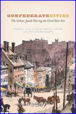 Confederate Cities The Urban South during the Civil War Era Historical Studies