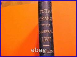 RARE BOOK 1877 1st ed Four Years with General Lee Civil War Taylor Confederate