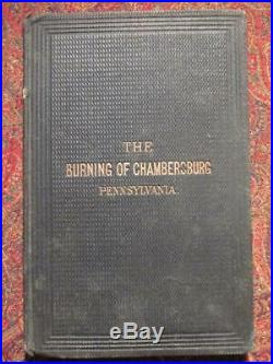 The Burning Of Chambersburg 1864 First Edition CIVIL War Confederate Raid