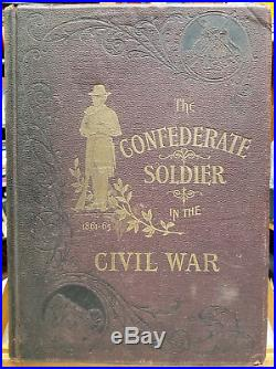 The Confederate Soldier in the Civil War, 1861-1865